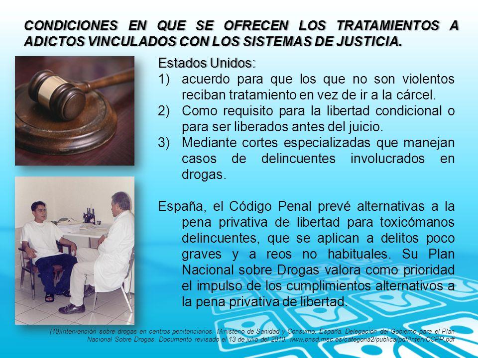 CONDICIONES EN QUE SE OFRECEN LOS TRATAMIENTOS A ADICTOS VINCULADOS CON LOS SISTEMAS DE JUSTICIA.
