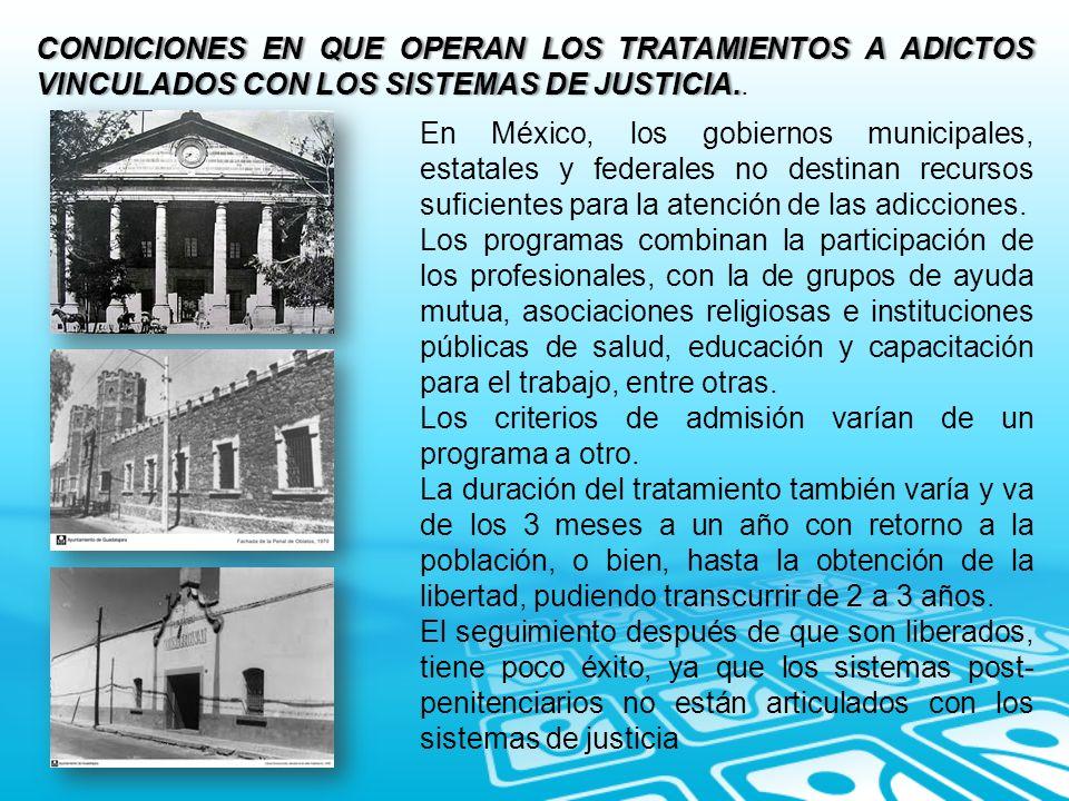CONDICIONES EN QUE OPERAN LOS TRATAMIENTOS A ADICTOS VINCULADOS CON LOS SISTEMAS DE JUSTICIA..