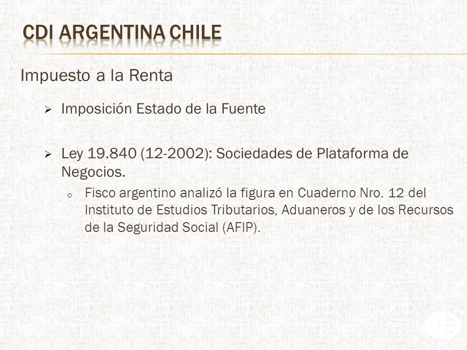 CDI argentina CHILE Impuesto a la Renta Imposición Estado de la Fuente