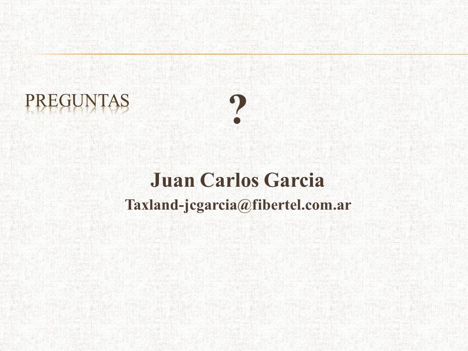 PREGUNTAS Juan Carlos Garcia Taxland-jcgarcia@fibertel.com.ar