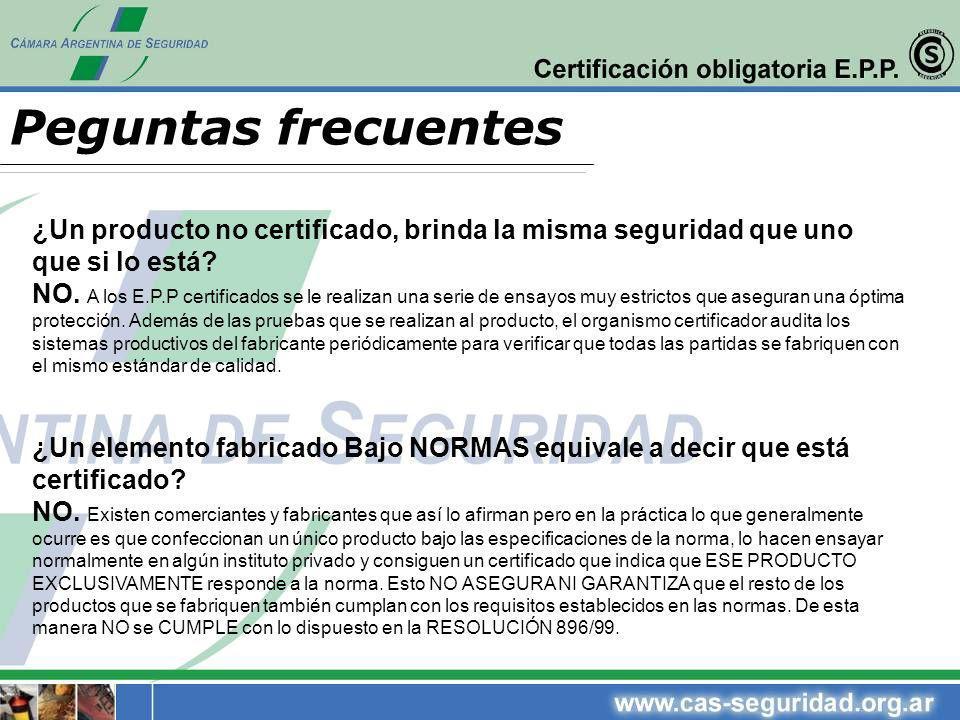 Peguntas frecuentes ¿Un producto no certificado, brinda la misma seguridad que uno que si lo está