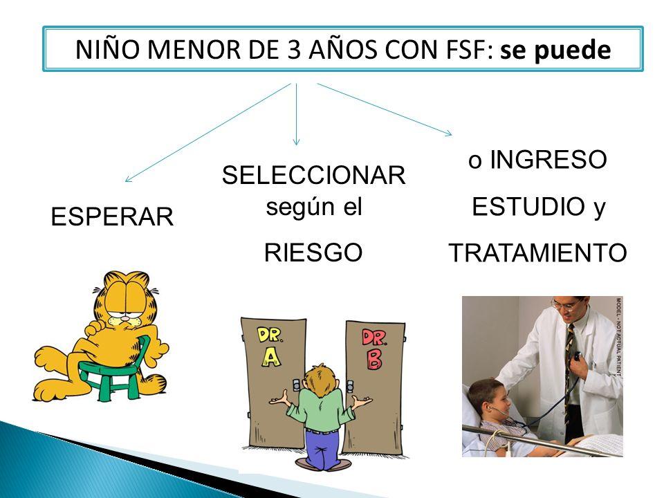 NIÑO MENOR DE 3 AÑOS CON FSF: se puede