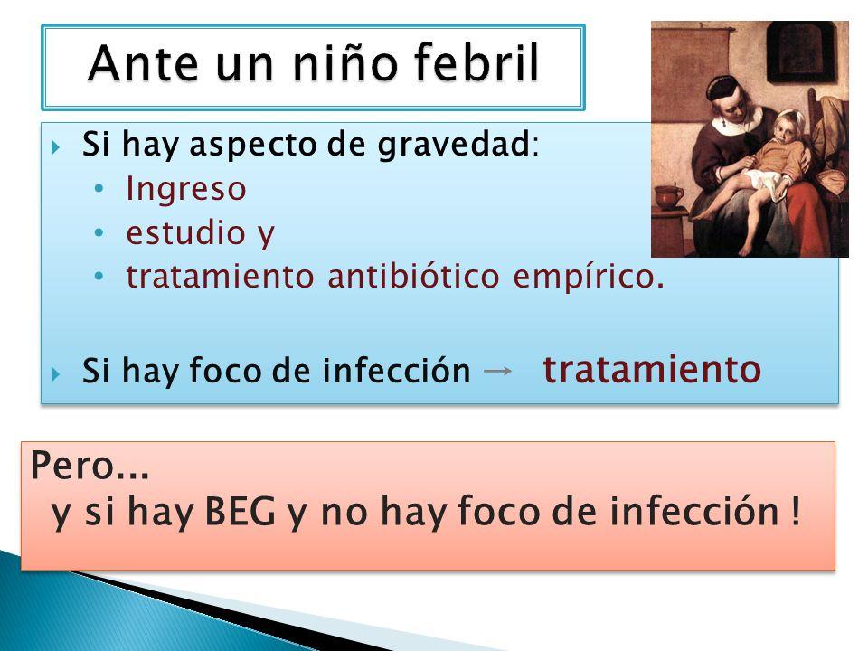 y si hay BEG y no hay foco de infección !