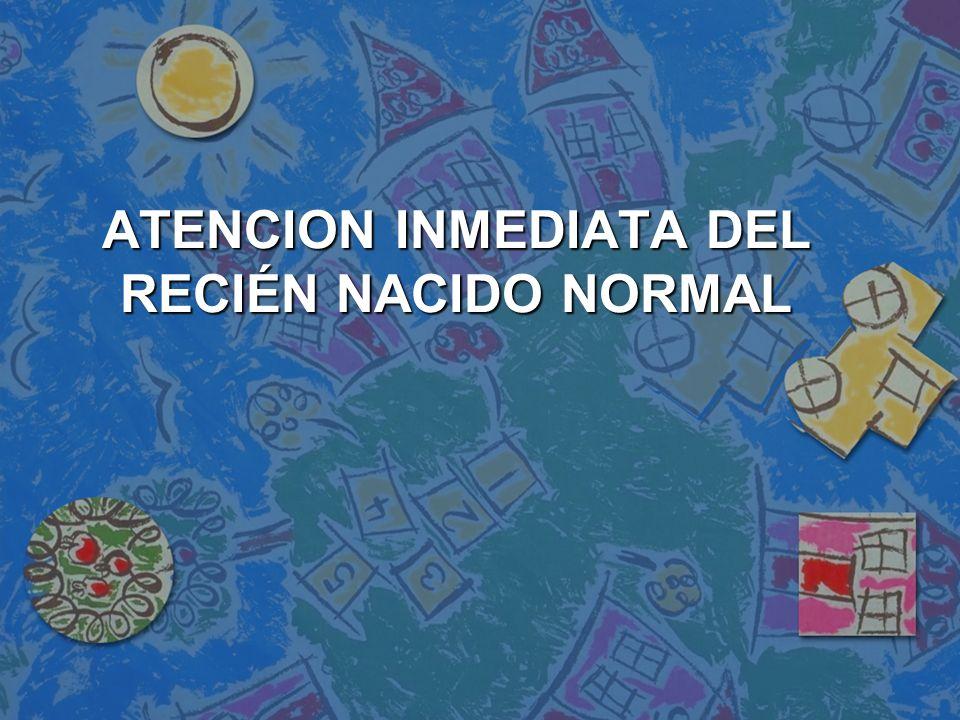ATENCION INMEDIATA DEL RECIÉN NACIDO NORMAL