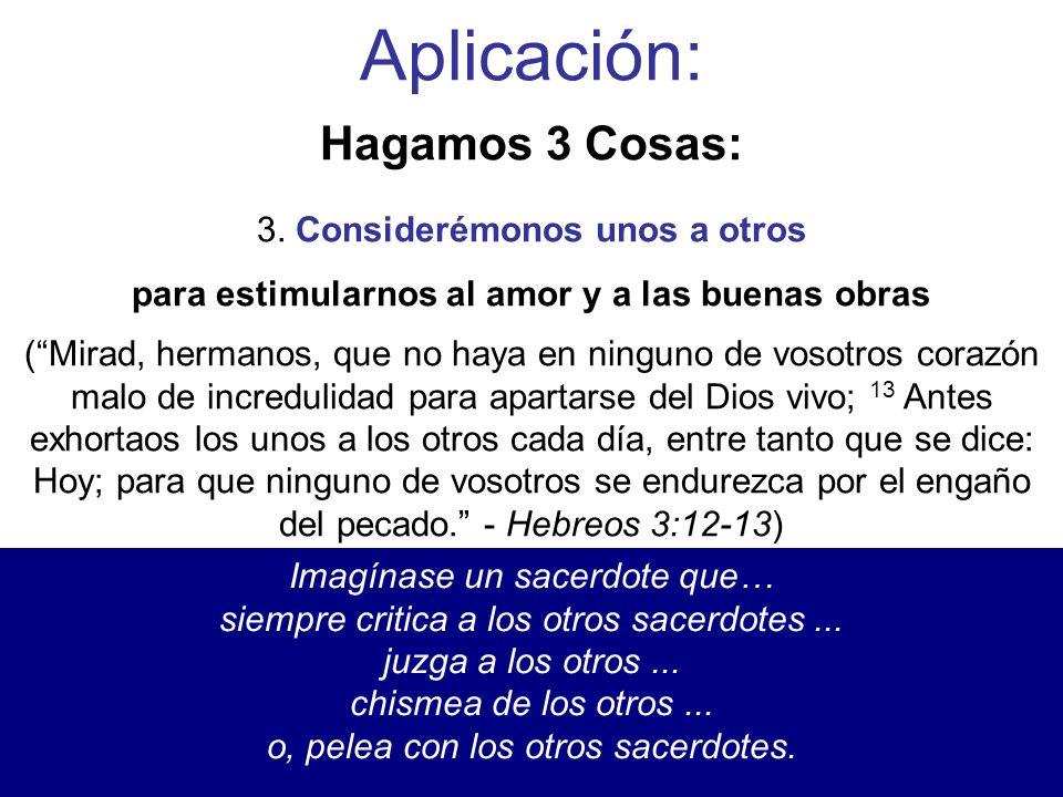 para estimularnos al amor y a las buenas obras
