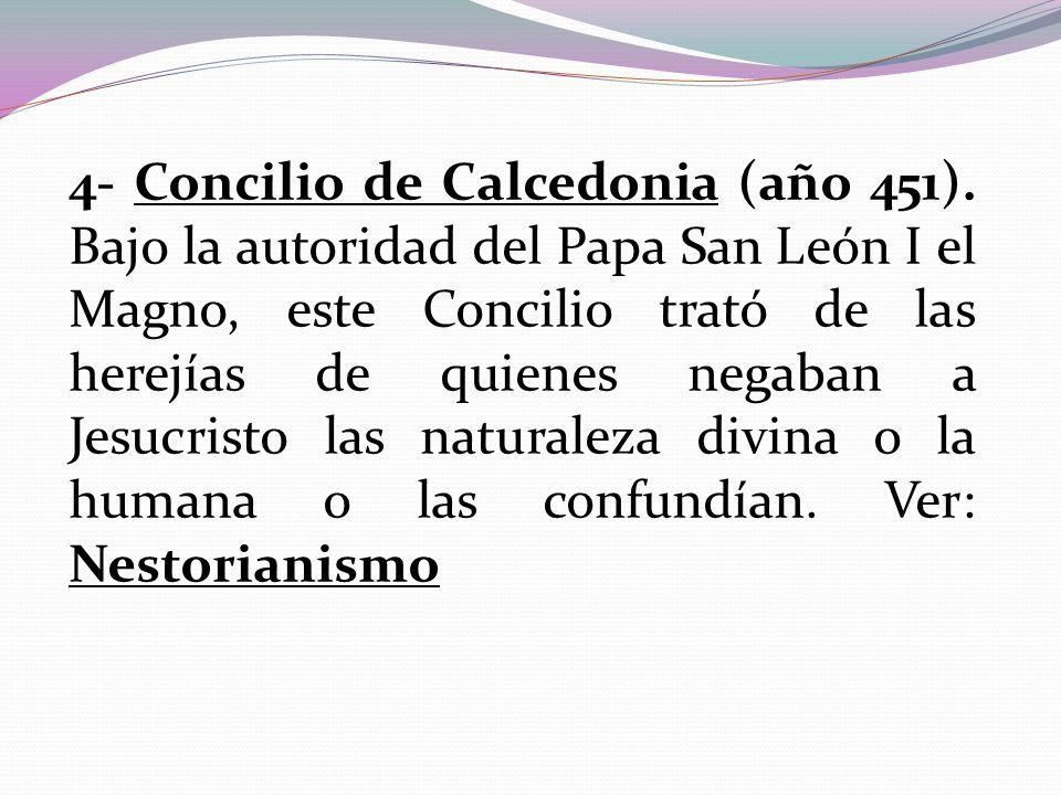 4- Concilio de Calcedonia (año 451)