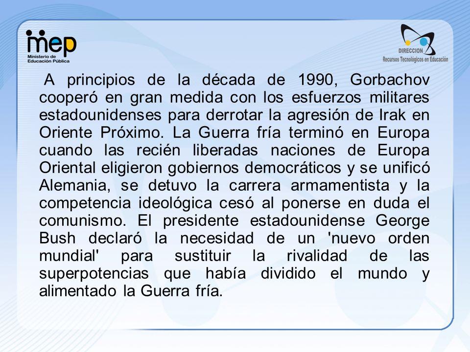 A principios de la década de 1990, Gorbachov cooperó en gran medida con los esfuerzos militares estadounidenses para derrotar la agresión de Irak en Oriente Próximo.