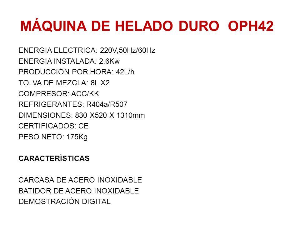 MÁQUINA DE HELADO DURO OPH42