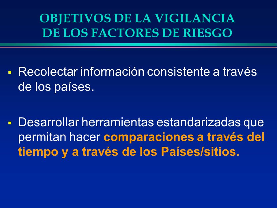 OBJETIVOS DE LA VIGILANCIA DE LOS FACTORES DE RIESGO