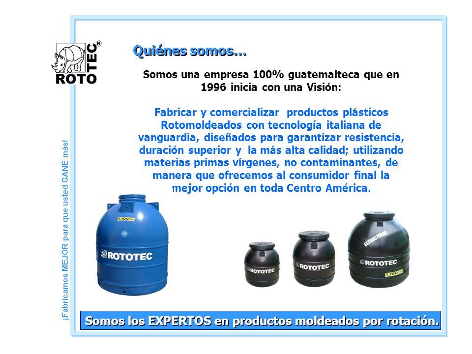 Quiénes somos… Somos los EXPERTOS en productos moldeados por rotación.