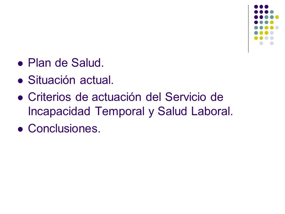 Plan de Salud. Situación actual. Criterios de actuación del Servicio de Incapacidad Temporal y Salud Laboral.