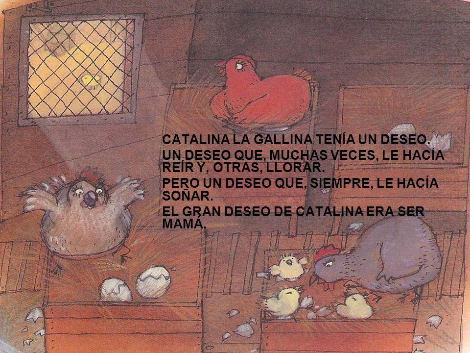 CATALINA LA GALLINA TENÍA UN DESEO.