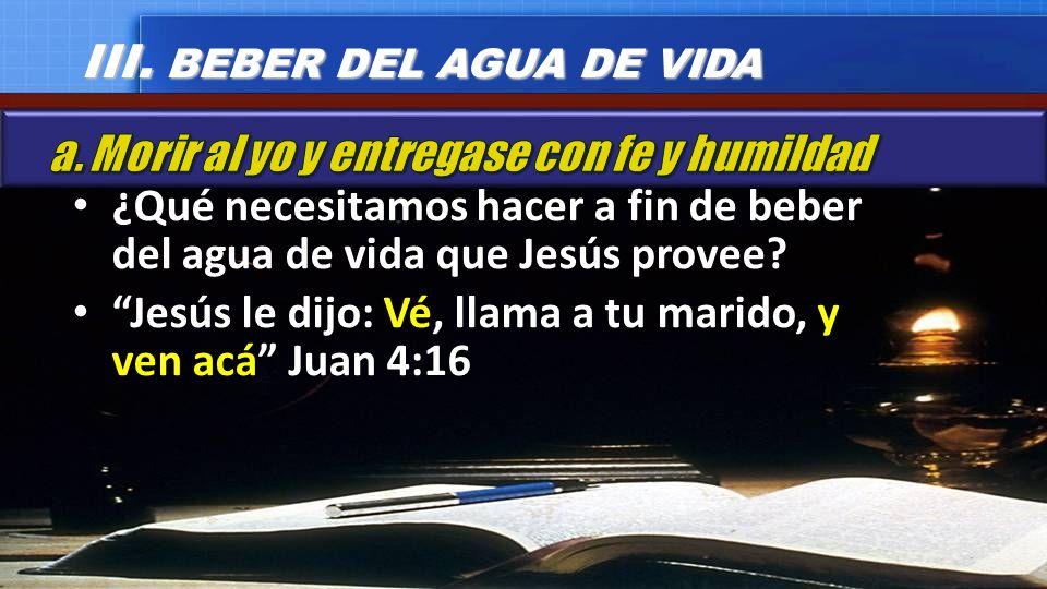 III. BEBER DEL AGUA DE VIDA