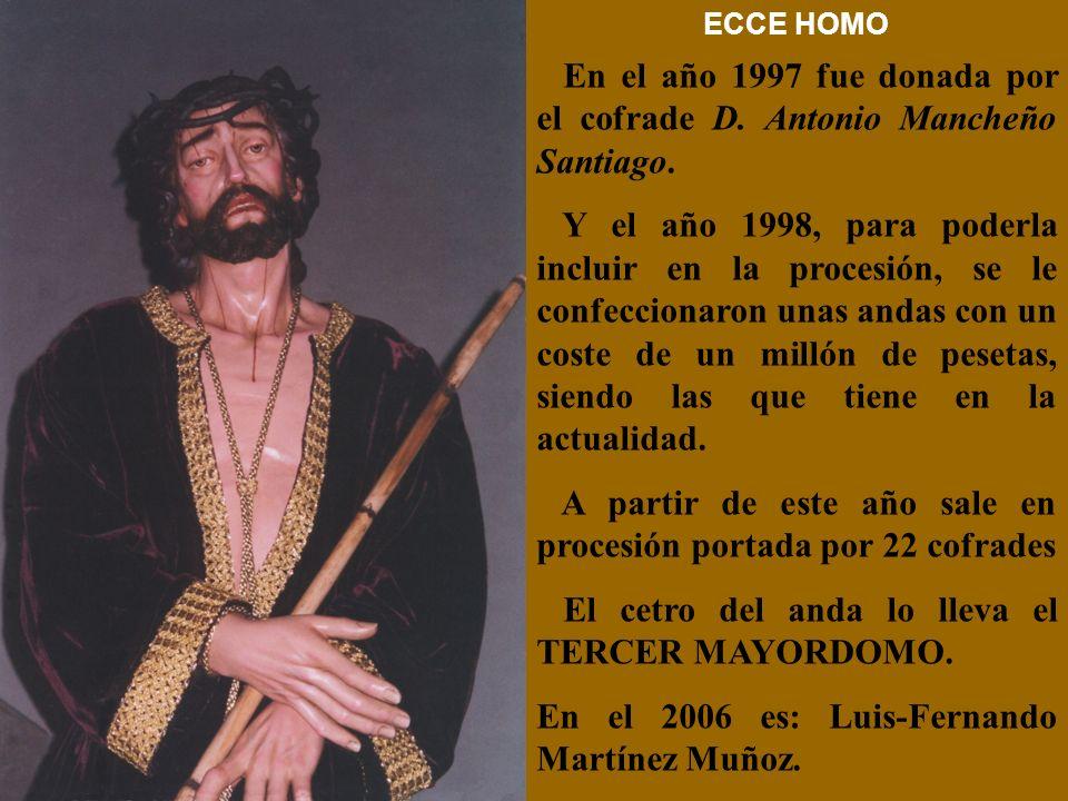 En el año 1997 fue donada por el cofrade D. Antonio Mancheño Santiago.