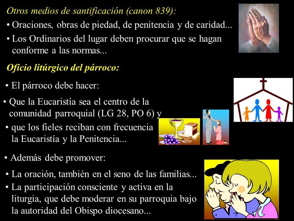 Otros medios de santificación (canon 839):