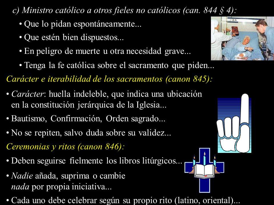 c) Ministro católico a otros fieles no católicos (can. 844 § 4):