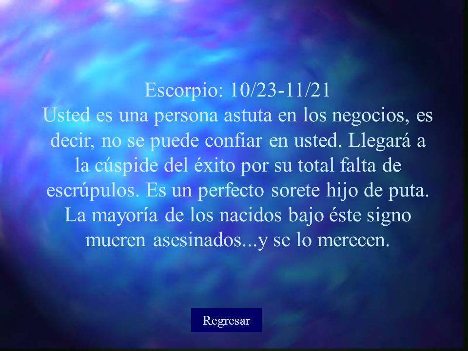 Escorpio: 10/23-11/21