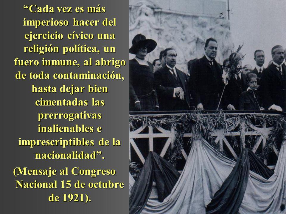 (Mensaje al Congreso Nacional 15 de octubre de 1921).