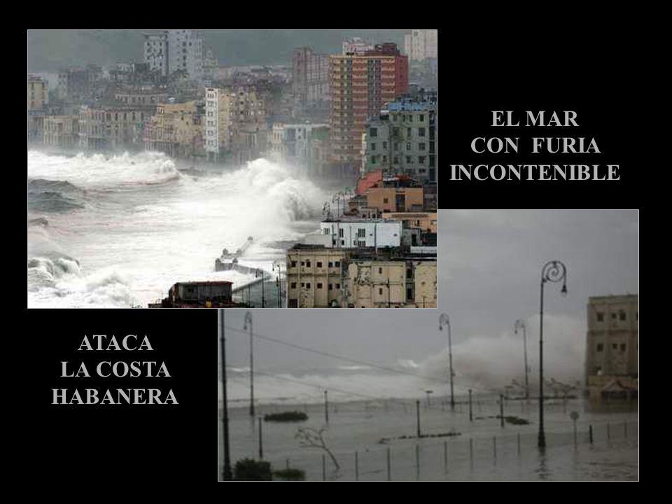 EL MAR CON FURIA INCONTENIBLE ATACA LA COSTA HABANERA