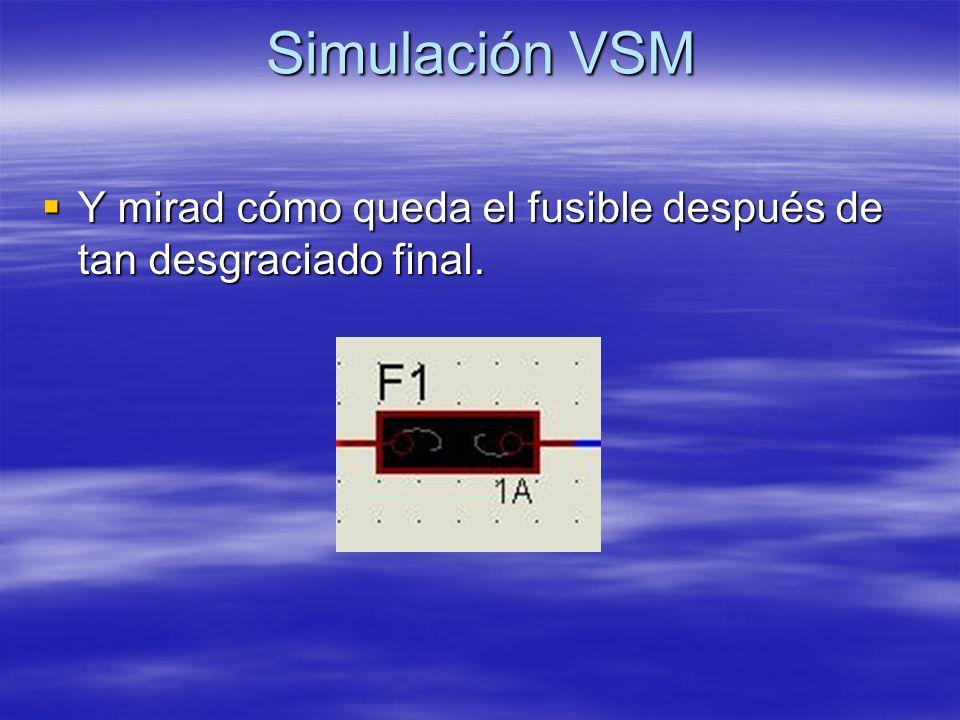 Simulación VSM Y mirad cómo queda el fusible después de tan desgraciado final.