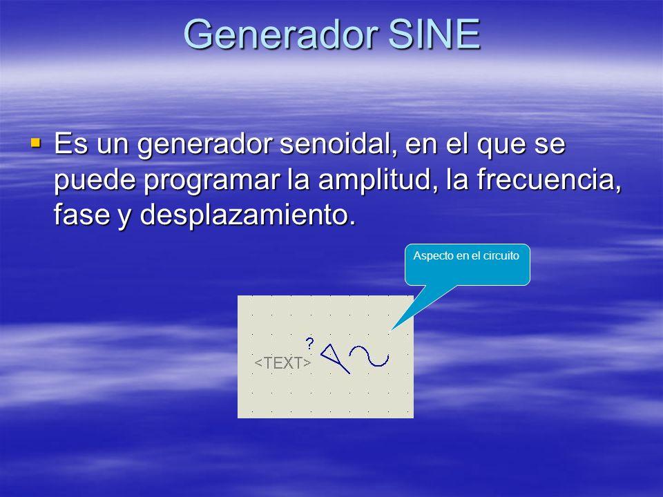 Generador SINE Es un generador senoidal, en el que se puede programar la amplitud, la frecuencia, fase y desplazamiento.