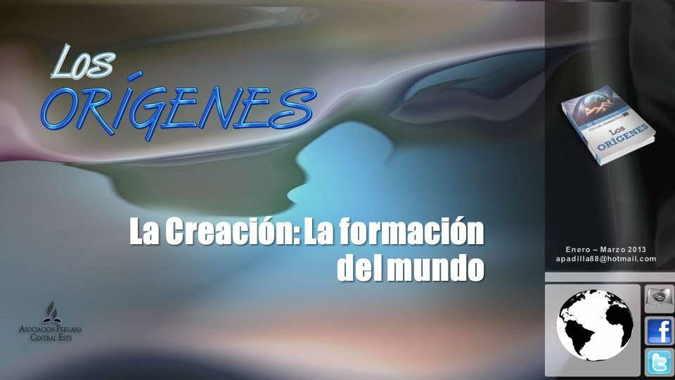 La Creación: La formación del mundo