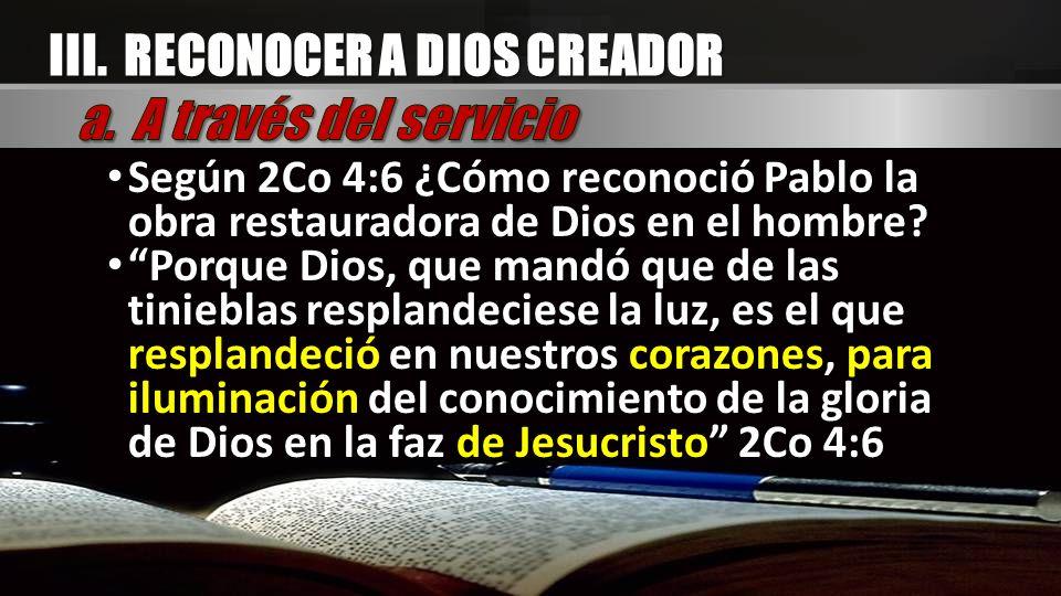 III. RECONOCER A DIOS CREADOR a. A través del servicio