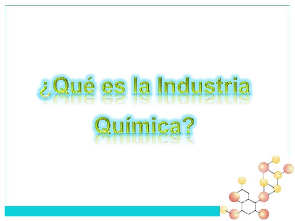 ¿Qué es la Industria Química