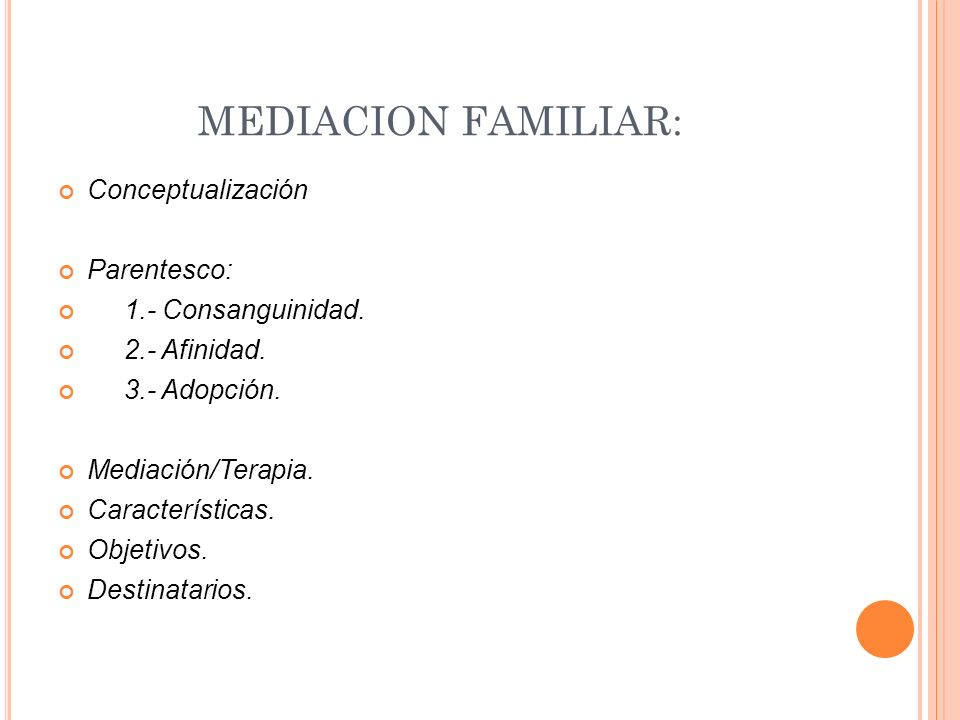 MEDIACION FAMILIAR: Conceptualización Parentesco: 1.- Consanguinidad.