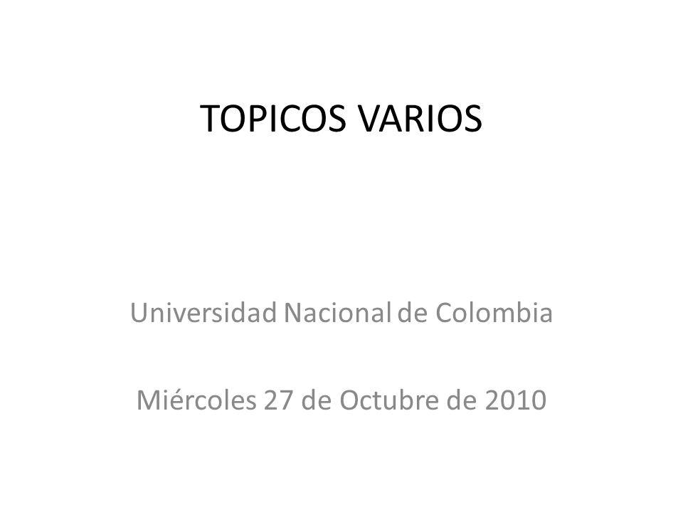 Universidad Nacional de Colombia Miércoles 27 de Octubre de 2010