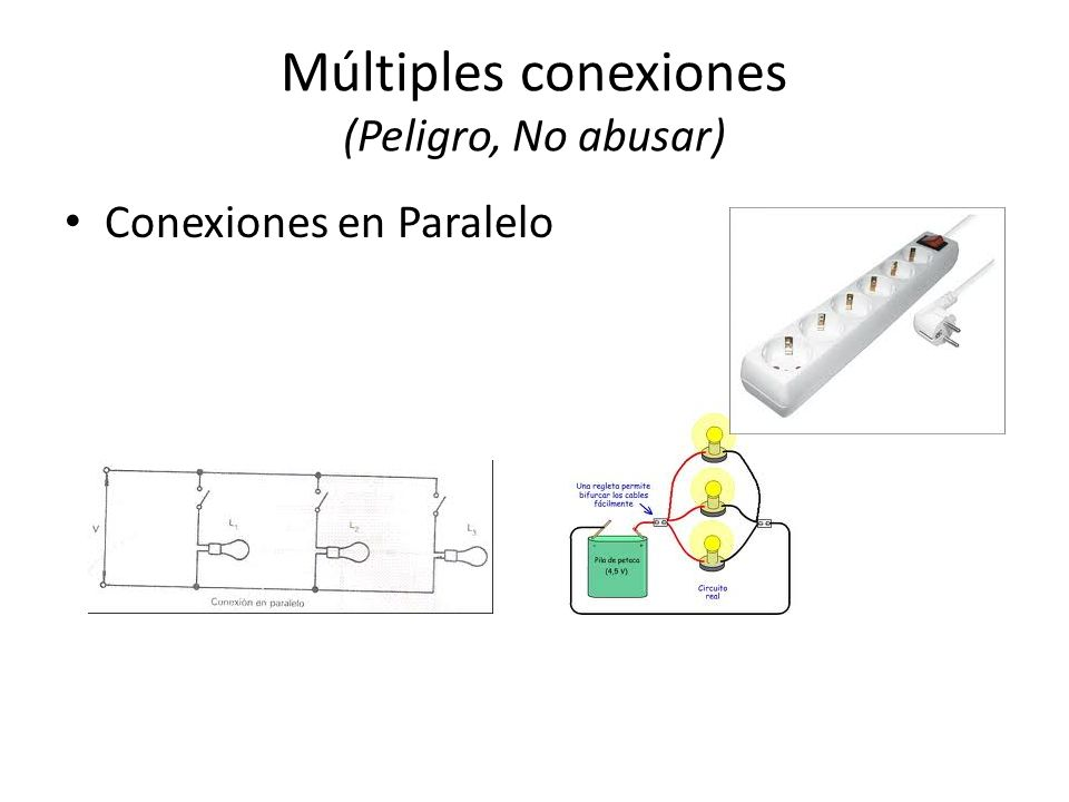 Múltiples conexiones (Peligro, No abusar)