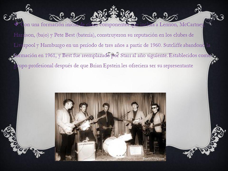 Con una formación inicial de cinco componentes que incluía a Lennon, McCartney, Harrison, (bajo) y Pete Best (batería), construyeron su reputación en los clubes de Liverpool y Hamburgo en un período de tres años a partir de 1960.
