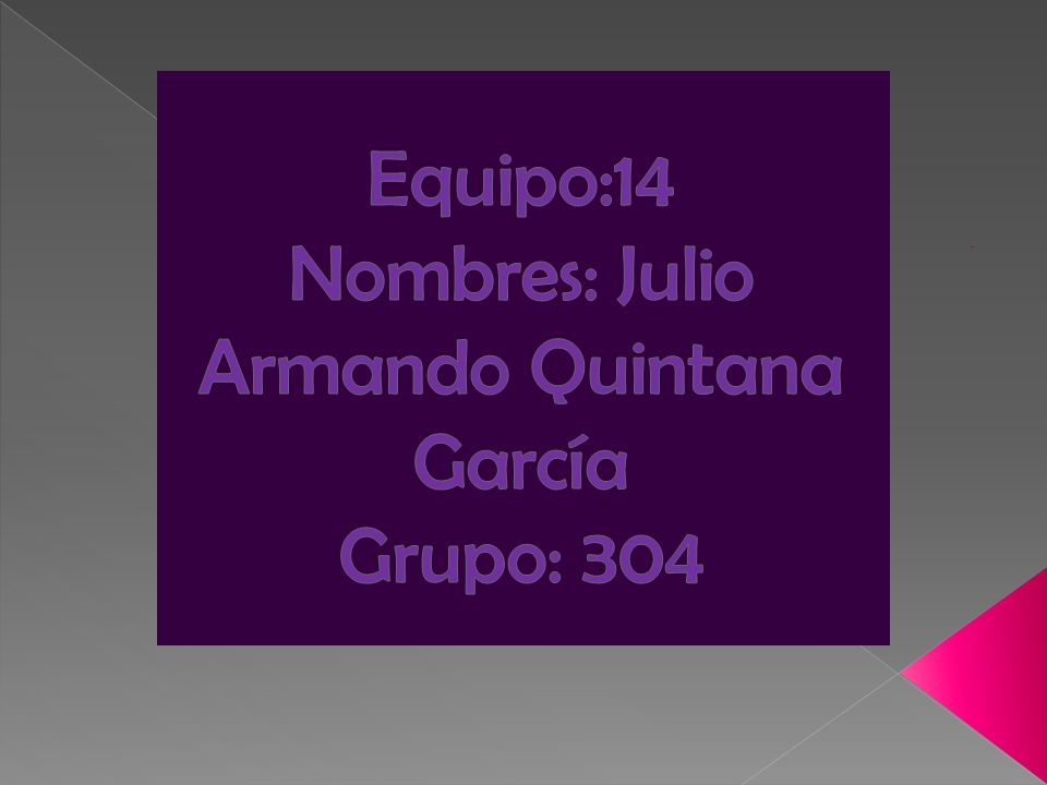Equipo:14 Nombres: Julio Armando Quintana García Grupo: 304