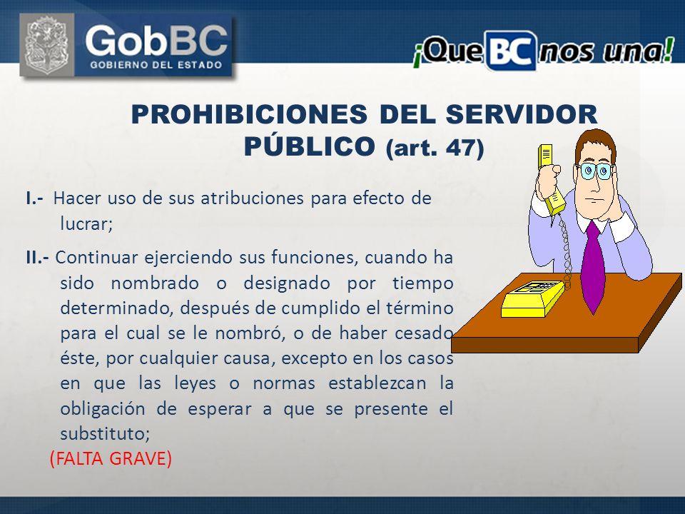 PROHIBICIONES DEL SERVIDOR PÚBLICO (art. 47)