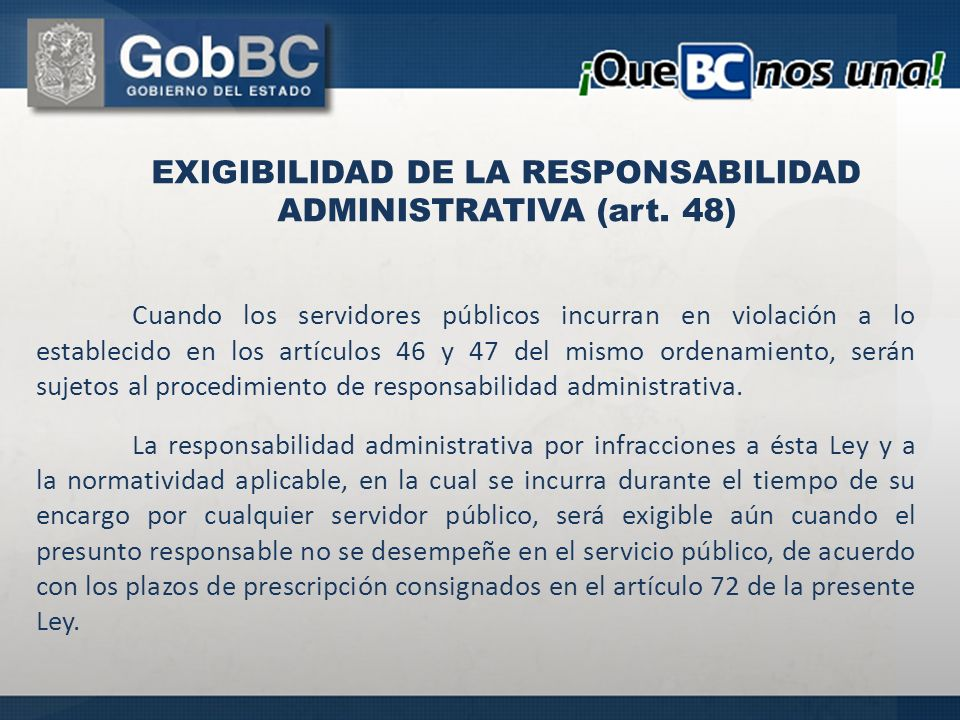 EXIGIBILIDAD DE LA RESPONSABILIDAD ADMINISTRATIVA (art. 48)