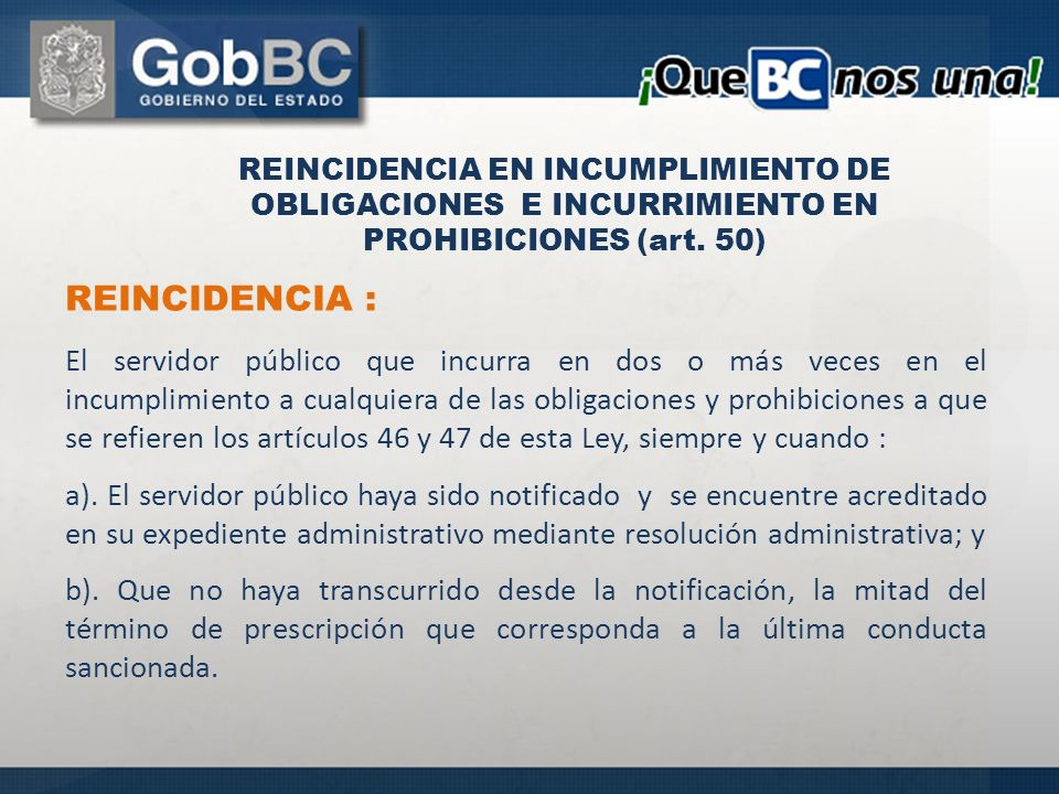 REINCIDENCIA EN INCUMPLIMIENTO DE OBLIGACIONES E INCURRIMIENTO EN PROHIBICIONES (art. 50)