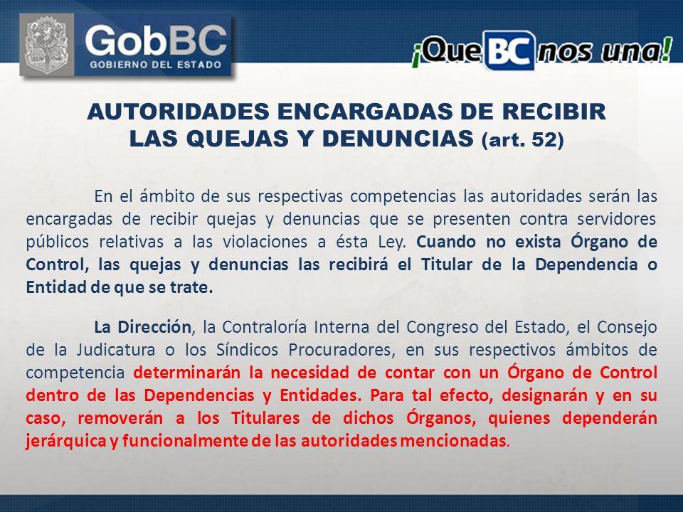 AUTORIDADES ENCARGADAS DE RECIBIR LAS QUEJAS Y DENUNCIAS (art. 52)