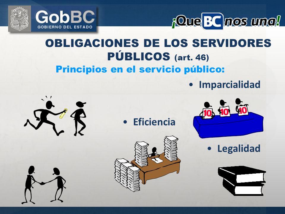 OBLIGACIONES DE LOS SERVIDORES PÚBLICOS (art. 46)
