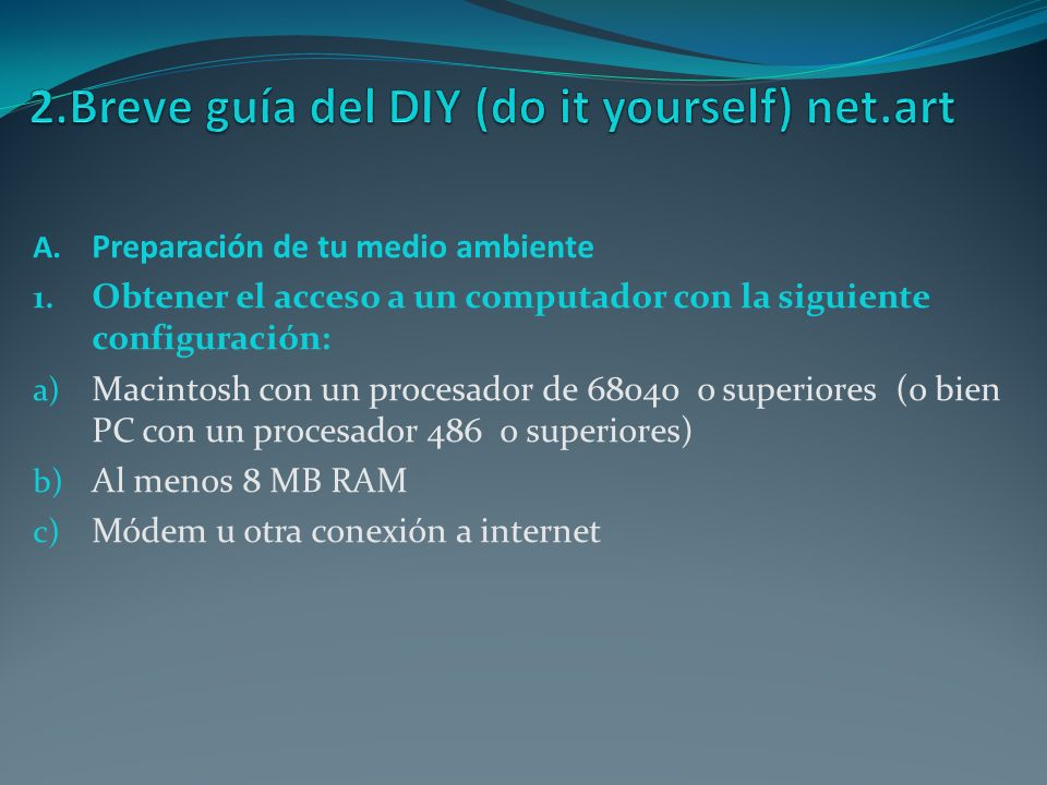 2.Breve guía del DIY (do it yourself) net.art