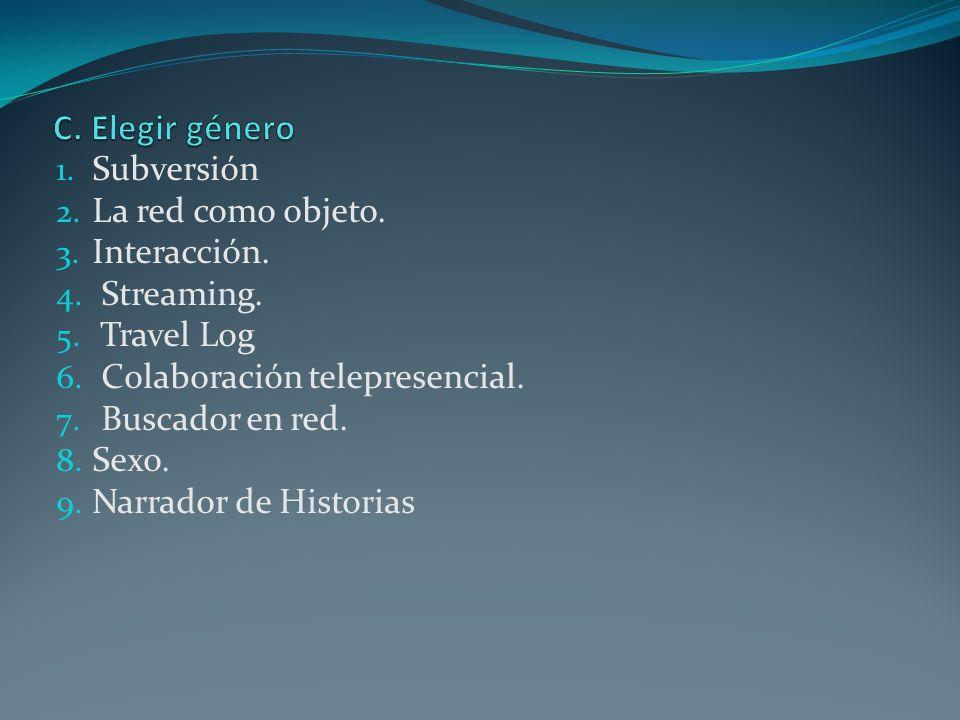 C. Elegir género Subversión La red como objeto. Interacción.