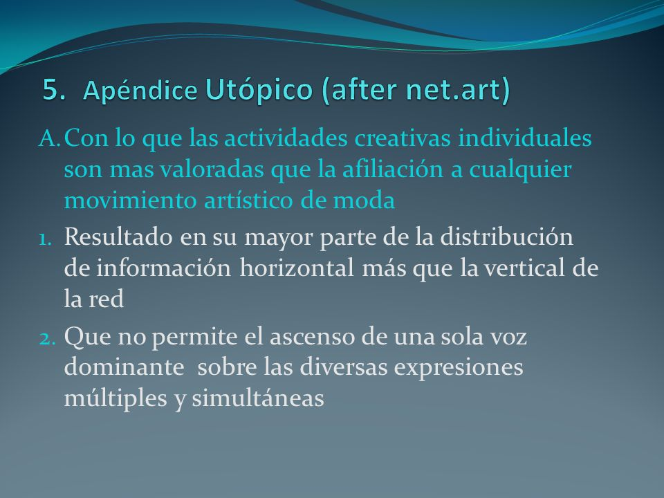 5. Apéndice Utópico (after net.art)