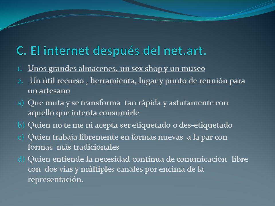 C. El internet después del net.art.