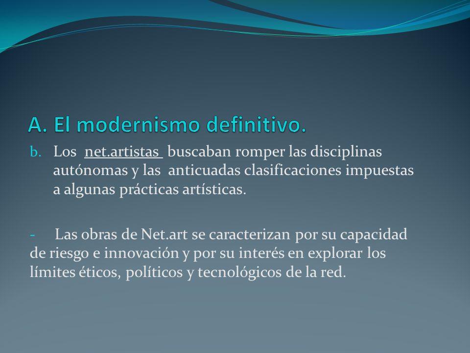 A. El modernismo definitivo.