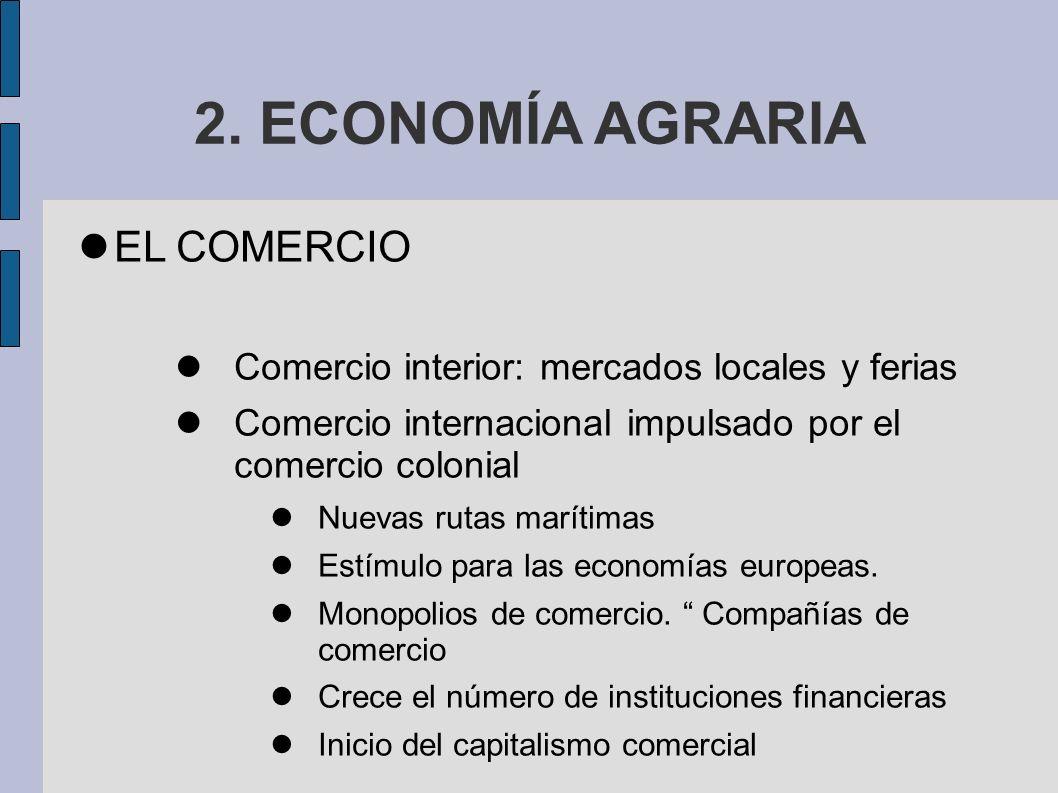 2. ECONOMÍA AGRARIA EL COMERCIO