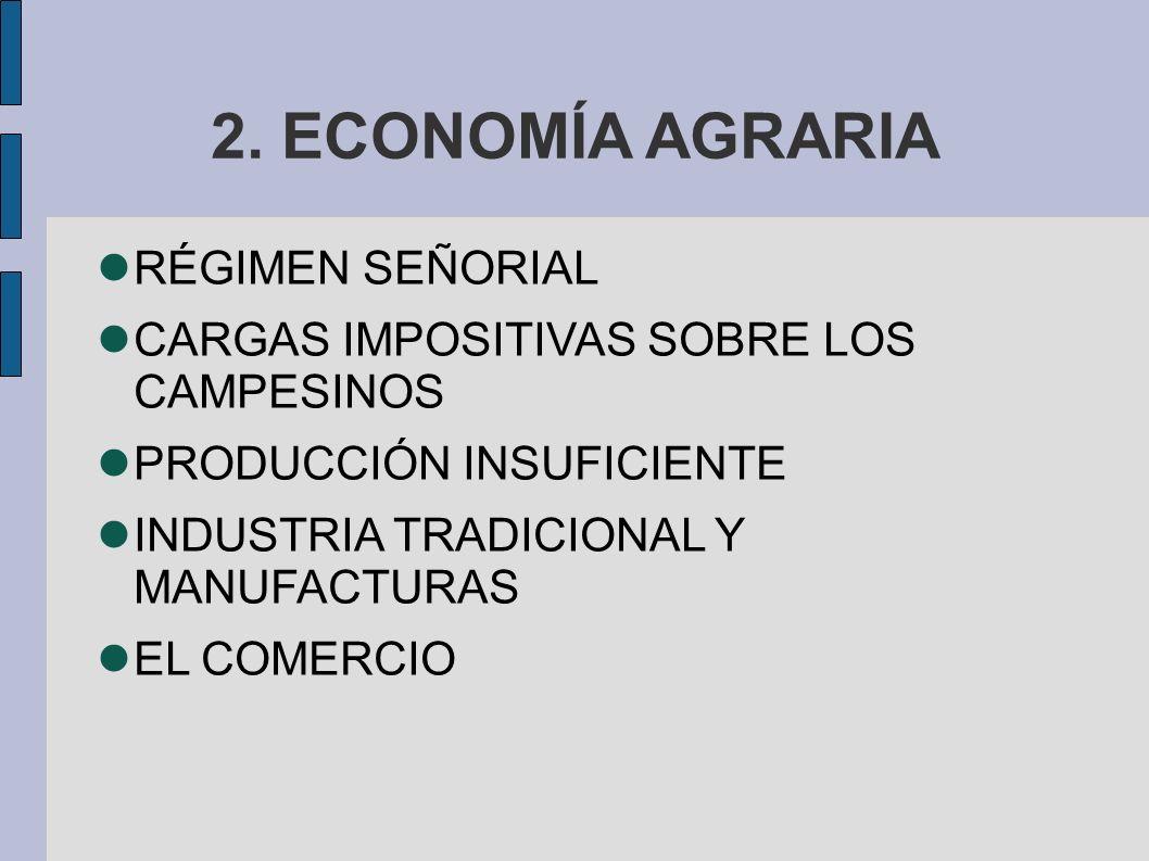 2. ECONOMÍA AGRARIA RÉGIMEN SEÑORIAL