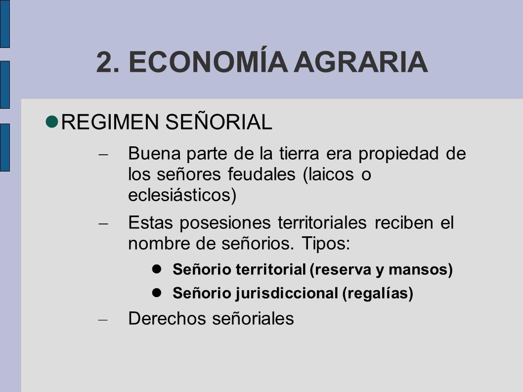 2. ECONOMÍA AGRARIA REGIMEN SEÑORIAL