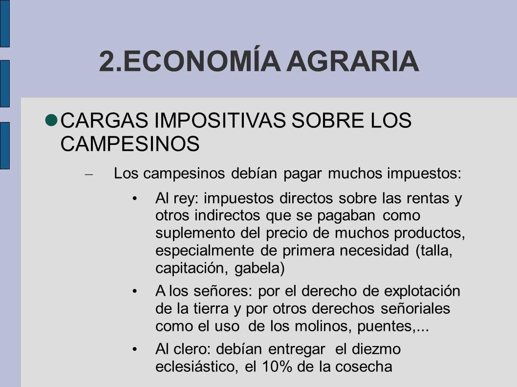 2.ECONOMÍA AGRARIA CARGAS IMPOSITIVAS SOBRE LOS CAMPESINOS