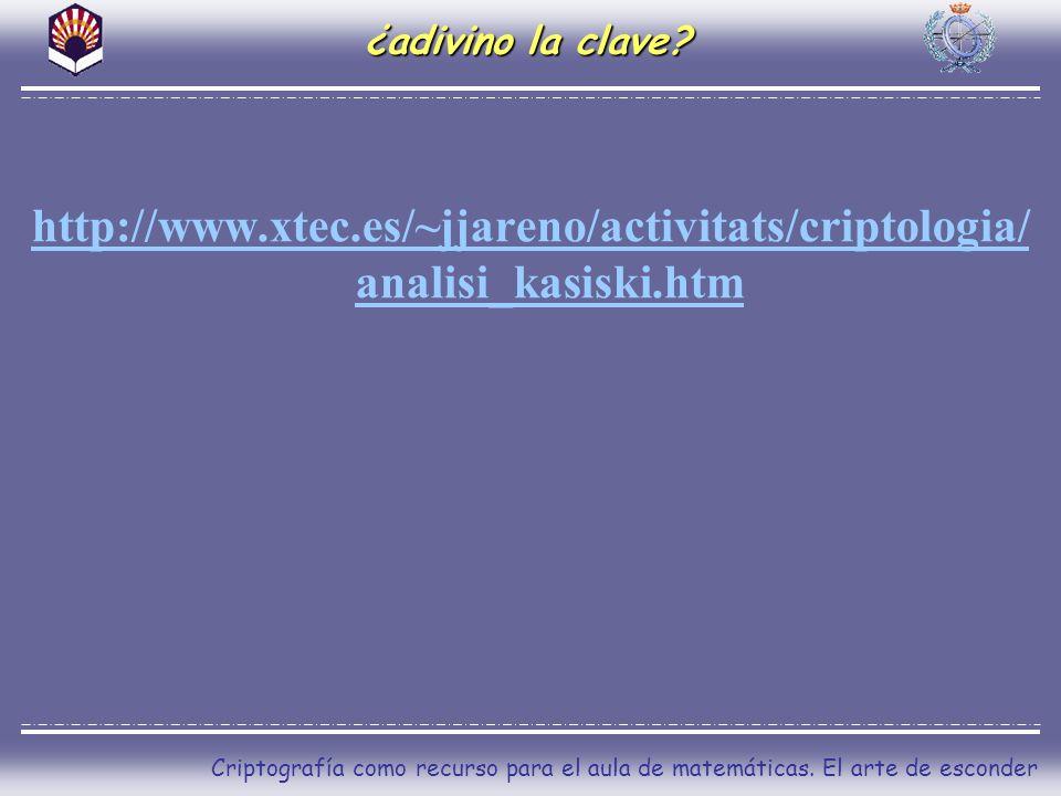 ¿adivino la clave http://www.xtec.es/~jjareno/activitats/criptologia/analisi_kasiski.htm.