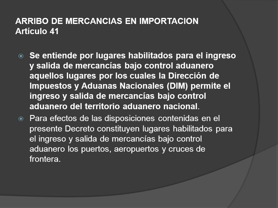 ARRIBO DE MERCANCIAS EN IMPORTACION Artículo 41