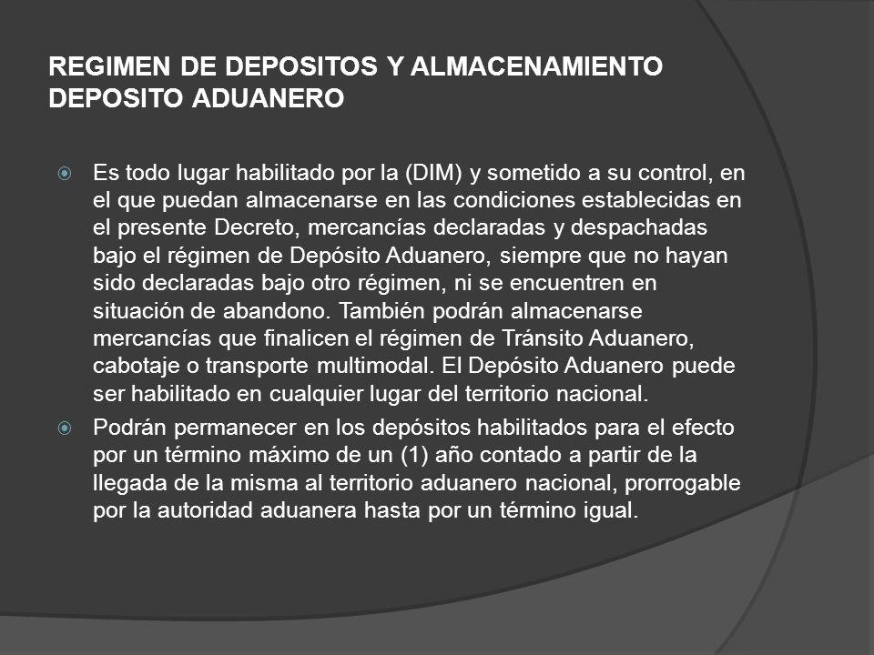 REGIMEN DE DEPOSITOS Y ALMACENAMIENTO DEPOSITO ADUANERO
